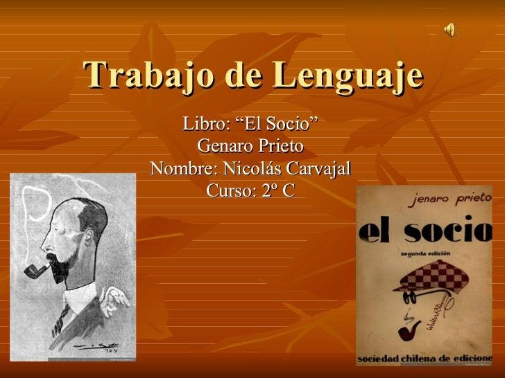 """Trabajo de Lenguaje Libro: """"El Socio"""" Genaro Prieto Nombre: Nicolás Carvajal Curso: 2º C"""