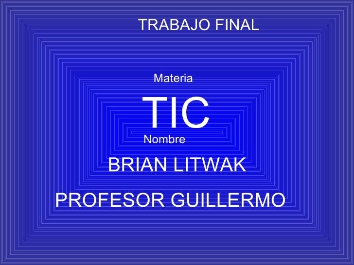 Trabajo Final De TIC  , Alumno Brian Litwak