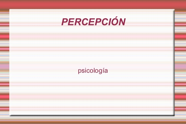 PERCEPCIÓN psicología