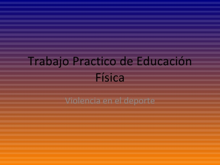 Trabajo Practico de Educación Física Violencia en el deporte