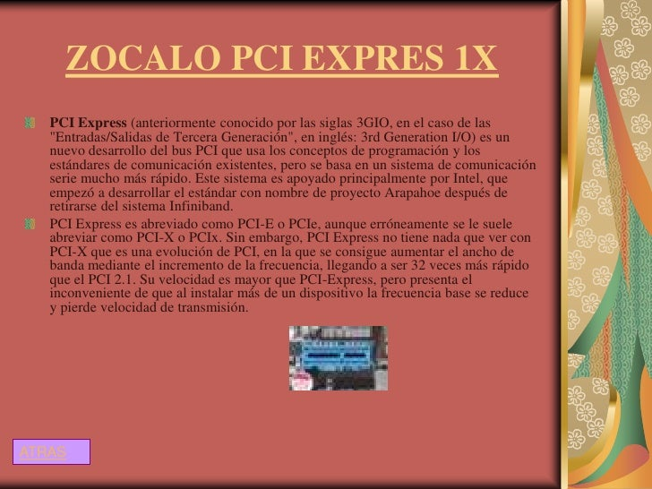 """ZOCALO PCI EXPRES 1X   PCI Express (anteriormente conocido por las siglas 3GIO, en el caso de las   """"Entradas/Salidas de T..."""