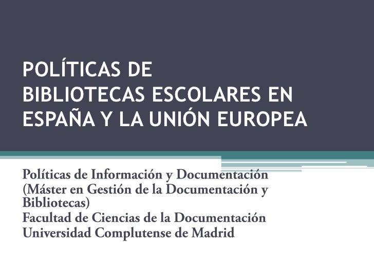 Políticas de bibliotecas escolares en España y en la UE.