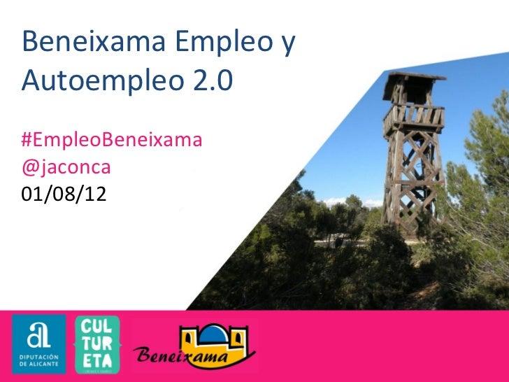 Beneixama Empleo yAutoempleo 2.0#EmpleoBeneixama@jaconca01/08/12