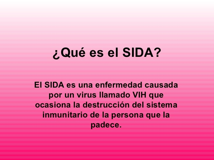 Trabajo Sida (Power Point): http://es.slideshare.net/omarcos/trabajo-sida-power-point-presentation