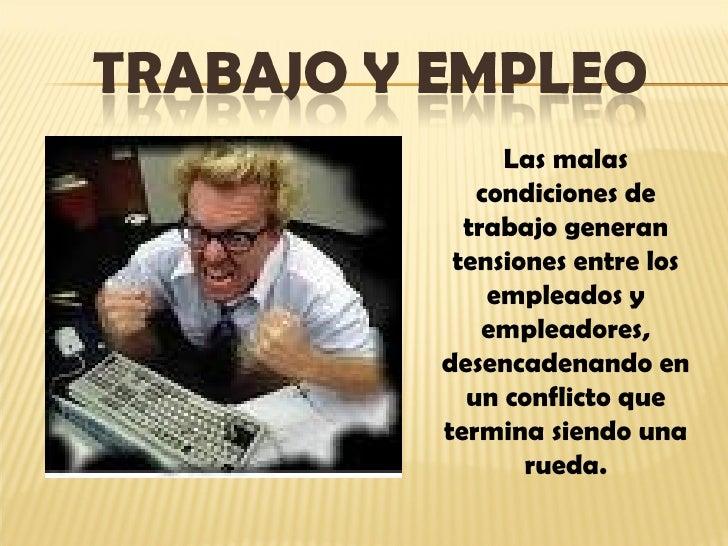 Las malas condiciones de trabajo generan tensiones entre los empleados y empleadores, desencadenando en un conflicto que t...