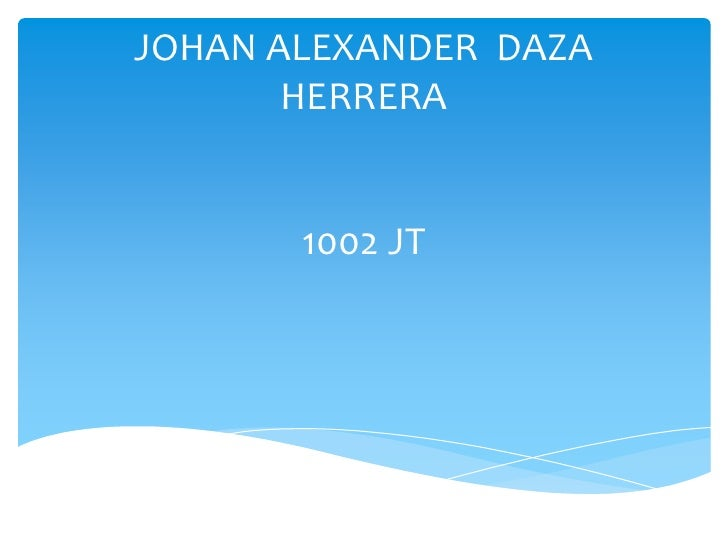 JOHAN ALEXANDER DAZA       HERRERA       1002 JT