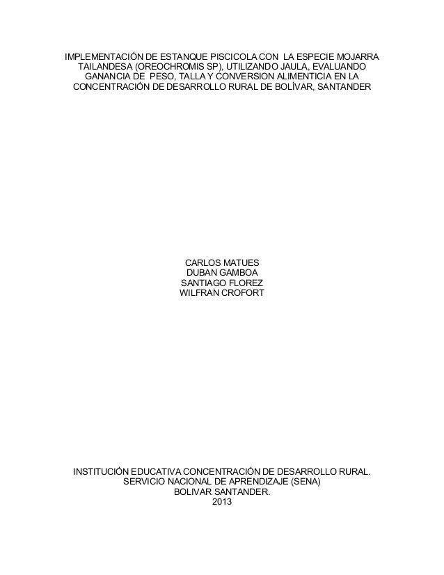 IMPLEMENTACIÓN DE ESTANQUE PISCICOLA CON LA ESPECIE MOJARRA TAILANDESA (OREOCHROMIS SP), UTILIZANDO JAULA, EVALUANDO GANAN...