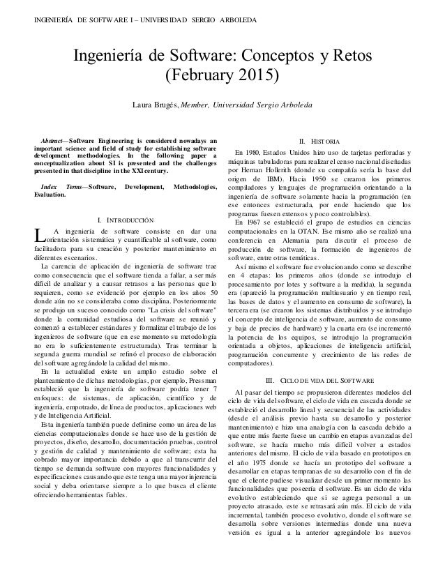 INGENIERÍA DE SOFTWARE I – UNIVERSIDAD SERGIO ARBOLEDA  Abstract—Software Engineering is considered nowadays an important...