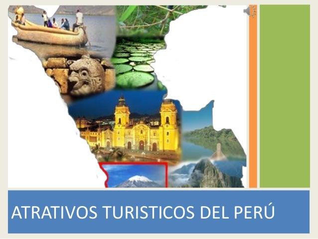 ATRATIVOS TURISTICOS DEL PERÚ
