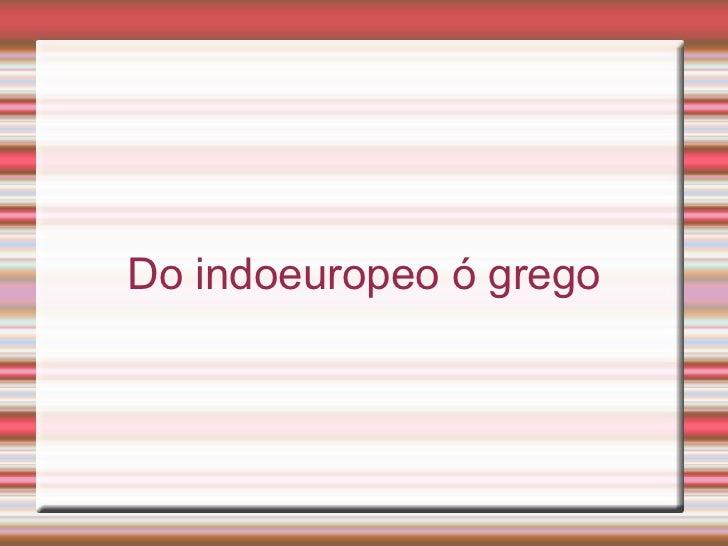 Do indoeuropeo ó grego