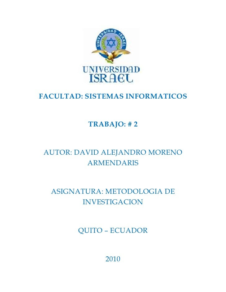 571500-228600<br />FACULTAD: SISTEMAS INFORMATICOS<br />TRABAJO: # 2<br />AUTOR: DAVID ALEJANDRO MORENO ARMENDARIS<br />AS...