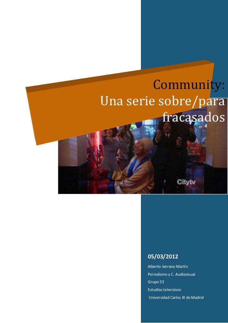 Community:Una serie sobre/para           fracasados        05/03/2012        Alberto Serrano Martín        Periodismo y C....