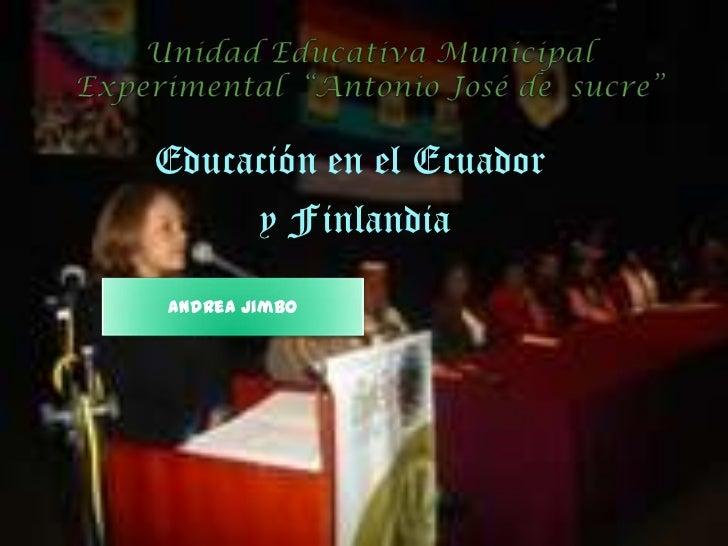 Educación en el Ecuador     y FinlandiaAndrea Jimbo