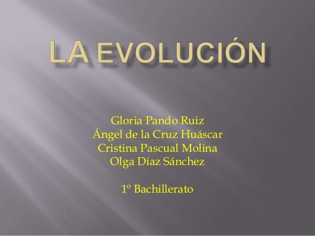 Gloria Pando Ruiz Ángel de la Cruz Huáscar Cristina Pascual Molina Olga Díaz Sánchez 1º Bachillerato
