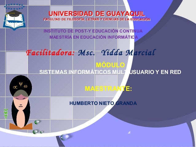 INSTITUTO DE POST-Y EDUCACIÓN CONTINUA  MAESTRÍA EN EDUCACIÓN INFORMÁTICA  Facilitadora: Msc. Yidda Marcial  MÓDULO  SISTE...