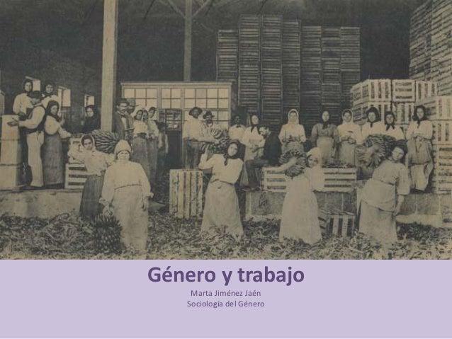 Género y trabajo     Marta Jiménez Jaén    Sociología del Género
