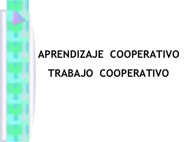 APRENDIZAJE COOPERATIVO TRABAJO COOPERATIVO
