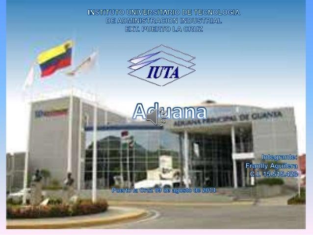 PUNTOS A TRATAR • ORIGEN Y EVOLUCION DE LAS ADUANAS • ADUANA • FUNCIONES • AUTORIDAD ADUANERA • COMPETENCIA TERRITORIAL AD...