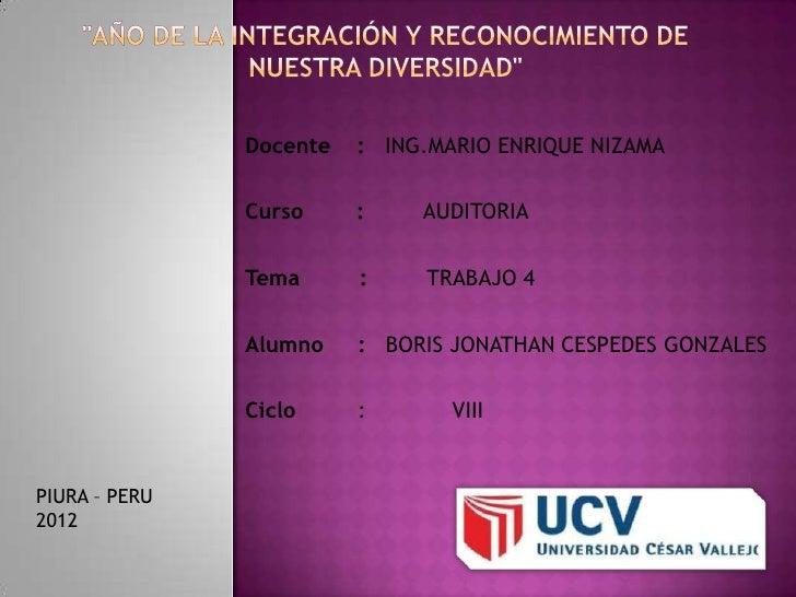 Docente   : ING.MARIO ENRIQUE NIZAMA               Curso     :    AUDITORIA               Tema      :    TRABAJO 4        ...