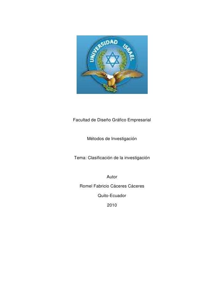 Facultad de Diseño Gráfico Empresarial<br />Métodos de Investigación<br />Tema: Clasificación de la investigación<br />Aut...