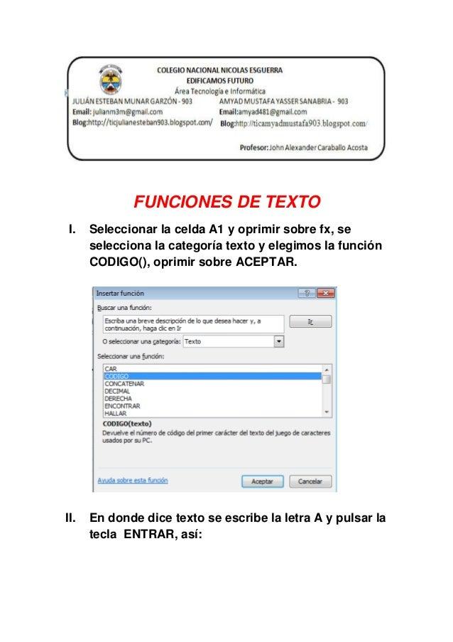 FUNCIONES DE TEXTO I.  Seleccionar la celda A1 y oprimir sobre fx, se selecciona la categoría texto y elegimos la función ...