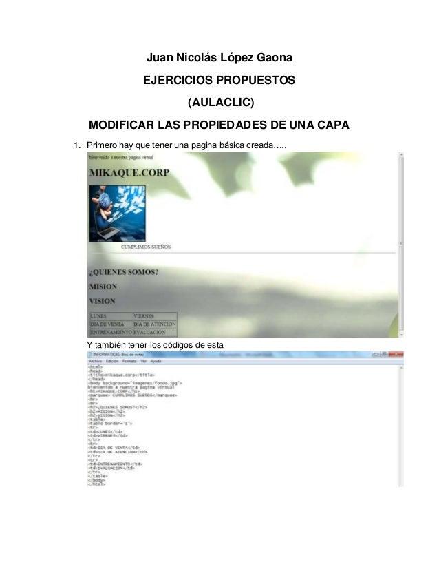 Juan Nicolás López Gaona EJERCICIOS PROPUESTOS (AULACLIC) MODIFICAR LAS PROPIEDADES DE UNA CAPA 1. Primero hay que tener u...