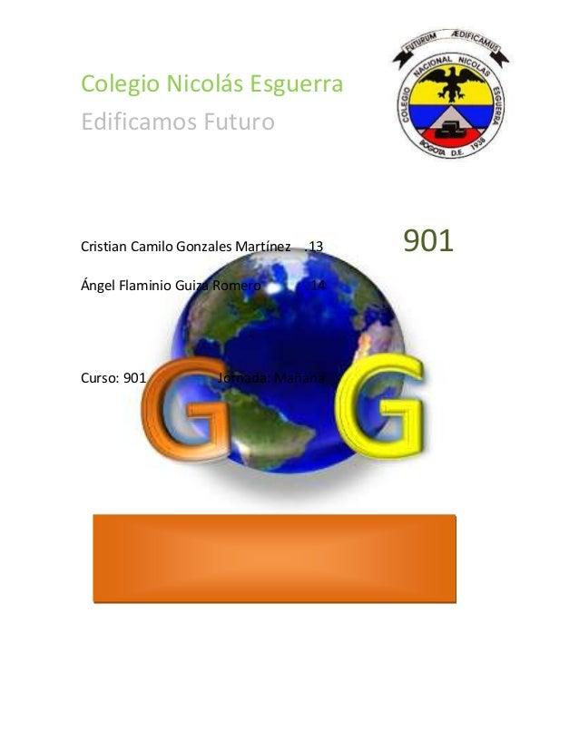 Colegio Nicolás Esguerra Edificamos Futuro Cristian Camilo Gonzales Martínez .13 901 Ángel Flaminio Guiza Romero .14 Curso...
