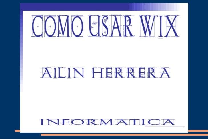 QUÈ ES WIX | RESUMEN●   Wix es un editor online que permite crear y publicar    un sitio web en flash indexado en buscador...