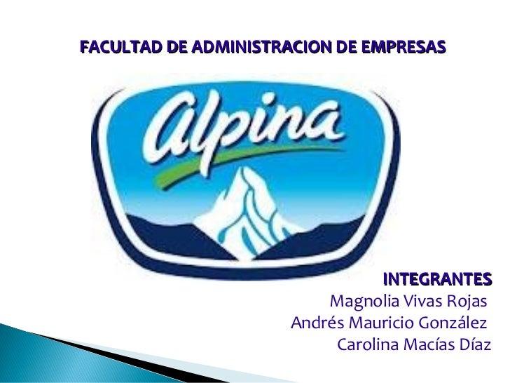 FACULTAD DE ADMINISTRACION DE EMPRESAS                                INTEGRANTES                         Magnolia Vivas R...