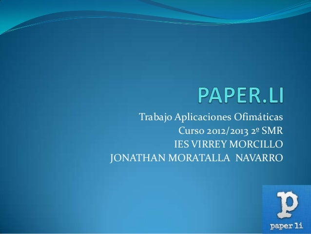 Trabajo Aplicaciones Ofimáticas             Curso 2012/2013 2º SMR            IES VIRREY MORCILLOJONATHAN MORATALLA NAVARRO