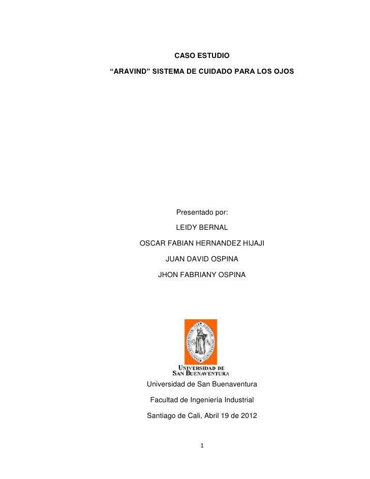 """CASO ESTUDIO""""ARAVIND"""" SISTEMA DE CUIDADO PARA LOS OJOS                 Presentado por:                 LEIDY BERNAL      O..."""