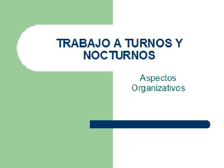 TRABAJO A TURNOS Y NOCTURNOS Aspectos Organizativos