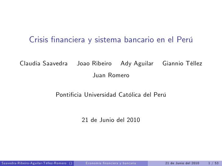 Crisis …nanciera y sistema bancario en el Perú            Claudia Saavedra                  Joao Ribeiro           Ady Agu...