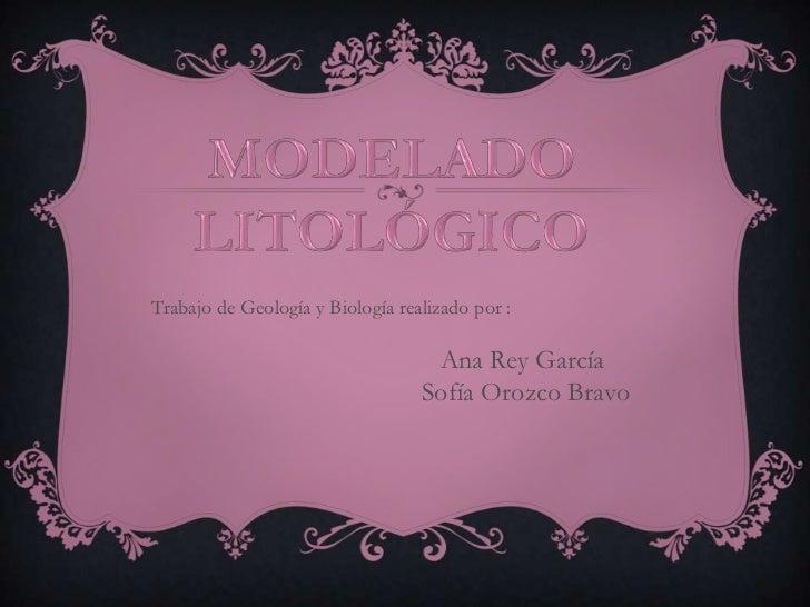 Trabajo de Geología y Biología realizado por :                                   Ana Rey García                           ...