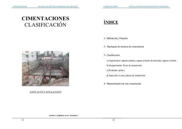 CIMENTACIONES. ESCUELA POLITÉCNICA SUPERIOR DE ALGECIRAS 1 CIMENTACIONES CLASIFICACIÓN EDIFICACIÓN E INSTALACIONES JAIME G...