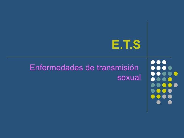 E.T.SEnfermedades de transmisión                     sexual