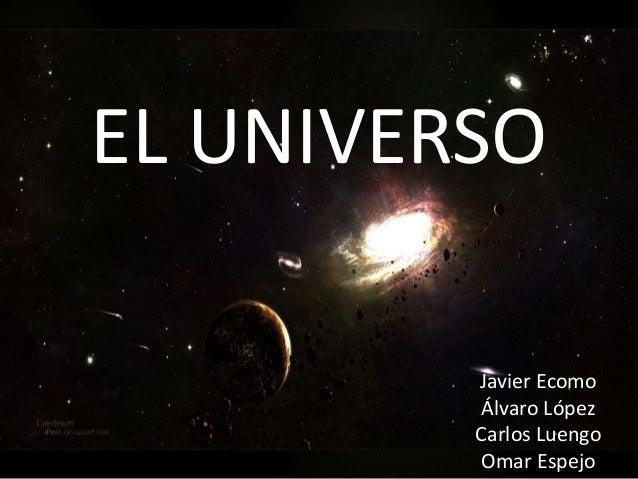 EL UNIVERSO  Javier Ecomo  Álvaro López  Carlos Luengo  Omar Espejo
