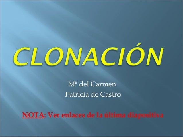 Mª del Carmen Patricia de Castro NOTA: Ver enlaces de la última diapositiva