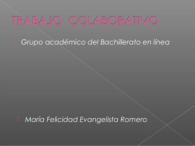  Grupo académico del Bachillerato en línea  María Felicidad Evangelista Romero