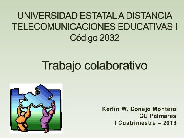 Kerlin W. Conejo Montero             CU Palmares    I Cuatrimestre – 2013