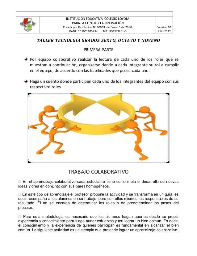 INSTITUCIÓN EDUCATIVA COLEGIO LOYOLA PARA LA CIENCIA Y LA INNOVACIÓN Creada por Resolución N° 00003 de Enero 5 de 2010. DA...