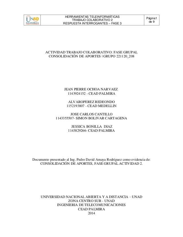 HERRAMIENTAS TELEINFORMÁTICAS TRABAJO COLABORATIVO 2 RESPUESTA INTERROGANTES – FASE 3 Página1 de 9 ACTIVIDAD TRABAJO COLAB...