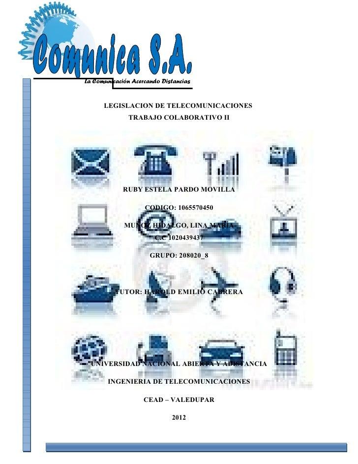 La Comunicación Acercando Distancias      LEGISLACION DE TELECOMUNICACIONES              TRABAJO COLABORATIVO II          ...
