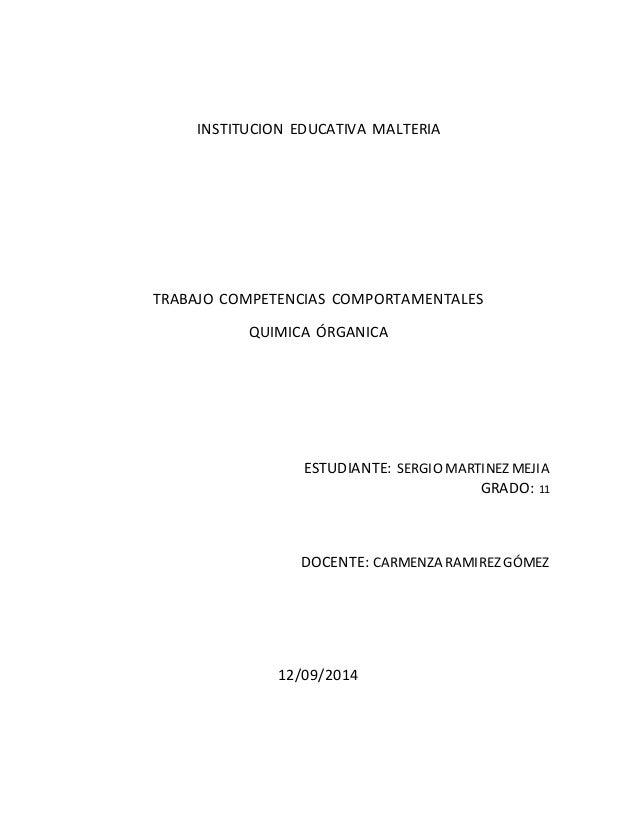 INSTITUCION EDUCATIVA MALTERIA  TRABAJO COMPETENCIAS COMPORTAMENTALES  QUIMICA ÓRGANICA  ESTUDIANTE: SERGIO MARTINEZ MEJIA...