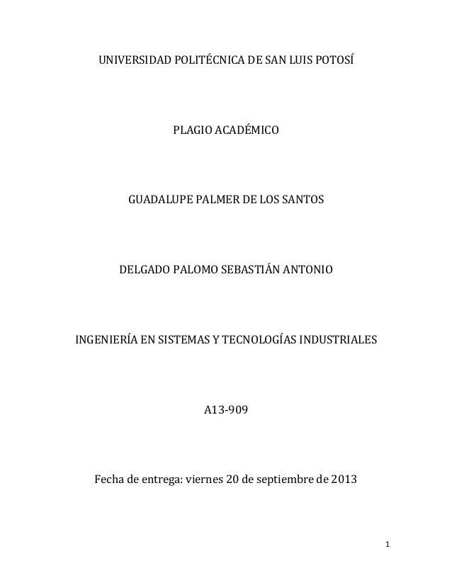 UNIVERSIDAD POLITÉCNICA DE SAN LUIS POTOSÍ  PLAGIO ACADÉMICO  GUADALUPE PALMER DE LOS SANTOS  DELGADO PALOMO SEBASTIÁN ANT...