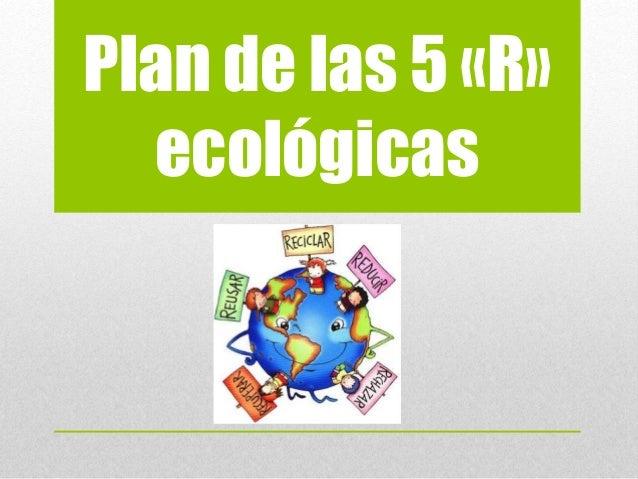 Plan de las 5 «R» ecológicas