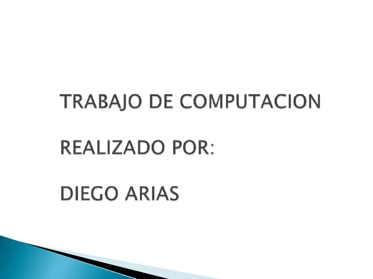 TRABAJO DE COMPUTACIONREALIZADO POR:DIEGO ARIAS<br />