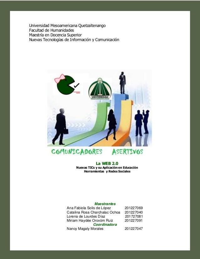 Universidad Mesoamericana Quetzaltenango Facultad de Humanidades Maestría en Docencia Superior Nuevas Tecnologías de Infor...