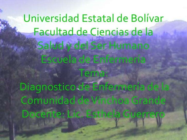 Universidad Estatal de BolívarFacultad de Ciencias de la          Salud y del Ser Humano Escuela de EnfermeríaTema:<br /> ...