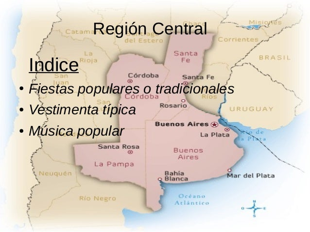 Región Central Indice ● Fiestas populares o tradicionales ● Vestimenta típica ● Música popular
